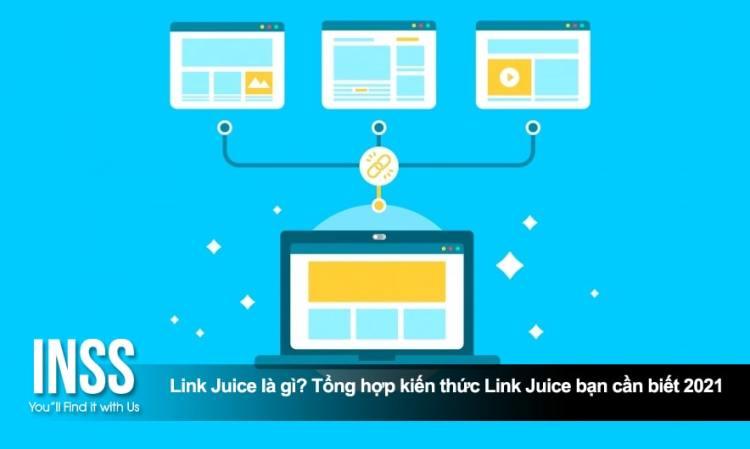 Link Juice là gì? Tổng hợp kiến thức Link Juice bạn cần biết 2021