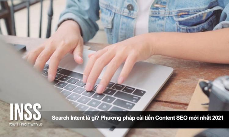 Search Intent là gì? Phương pháp cải tiến Content SEO mới nhất 2021